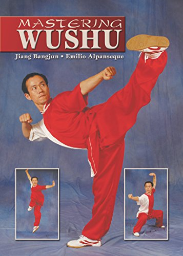 Mastering Wushu (English Edition) - Maîtriser le Wushu